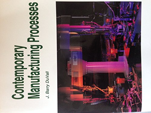 Contemporary Manufacturing Processes: Duvall, John Barry