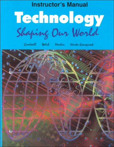 9781566372190: Technology: Shaping Our World : Instructors Manual