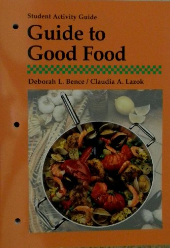 9781566372466: Guide to Good Food: Student Activity Guide (Goodheart-Willcox Home Economics)