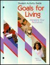 9781566372954: Goals for Living: Managing Your Resources (Goodheart-Willcox Home Economics Series)