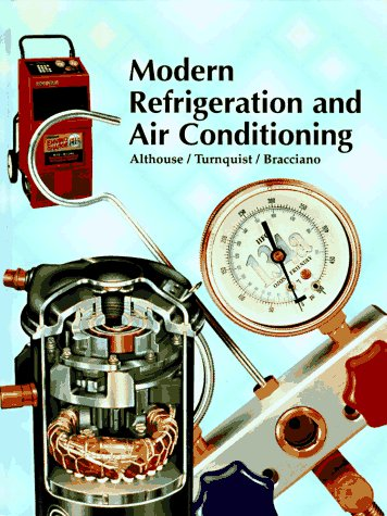 Modern Refrigeration and Air Conditioning: Althouse, Andrew D.;