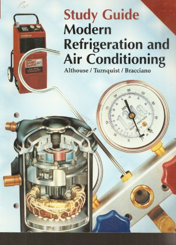 Modern Refrigeration and Air Conditioning (Study Guide): Andrew D. Althouse,