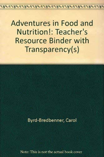 9781566373289: Adventures in Food and Nutrition 1997: Teachers Resource Binder