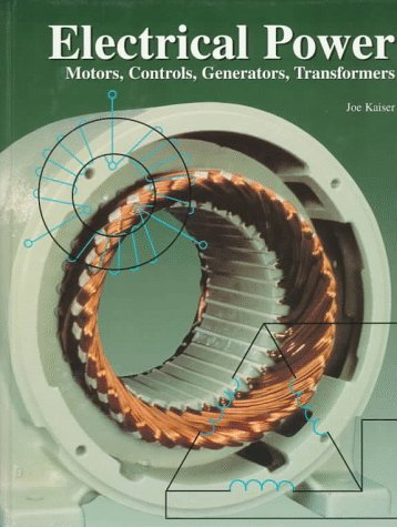 9781566373661: Electrical Power: Motors, Controls, Generators, Transformers