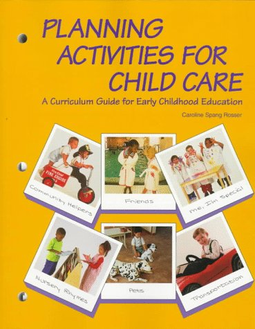 9781566374286: Planning Activities for Child Care: A Curriculum Guide for Early Childhood Education