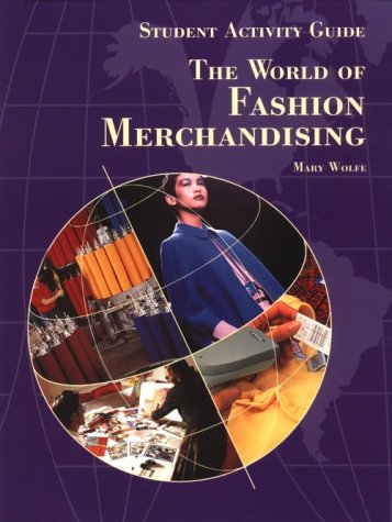 9781566374521: The World of Fashion Merchandising (Student Activity Guide)