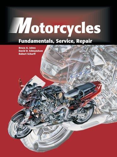 Motorcycles: Fundamentals, Service, and Repair: Bruce A. Johns,