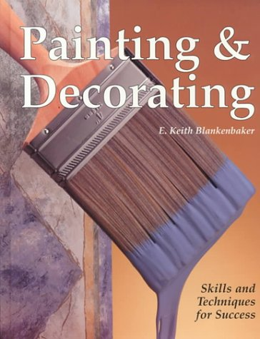 9781566375061: Painting & Decorating: Skills and Techniques for Success