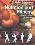 Nutrition and Fitness: Lifestyle Choices for Wellness: Meek, Janis P.