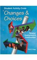 Changes & Choices: Student Activity Guide: Bragg, Ruth E.