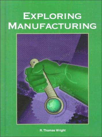 9781566375306: Exploring Manufacturing