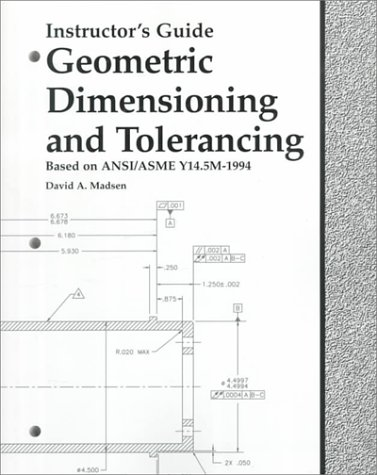 9781566375382: Geometric Dimensioning and Tolerancing: Based On ANSI/ASME Y14.5M-1994 (Instructor's Guide)