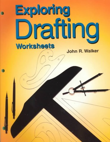Exploring Drafting (Worksheets): John R. Walker