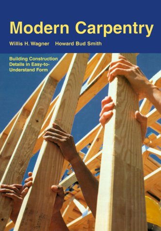 9781566375696: Modern Carpentry: Building Construction Details in Easy-To-Understand Form