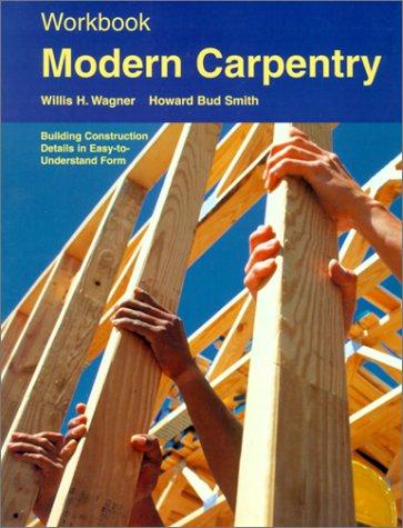 9781566375702: Modern Carpentry: Building Construction Details in Easy-To-Understand Form (Workbook)