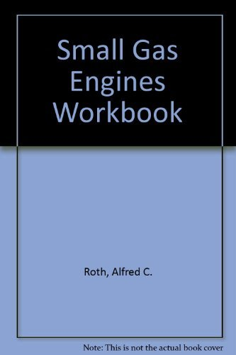 9781566375757: Small Gas Engines: Fundamentals, Service, Troubleshooting, Repair, Applications : Workbook