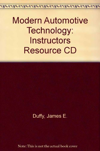 Modern Automotive Technology: Instructors Resource CD (1566375975) by James E. Duffy