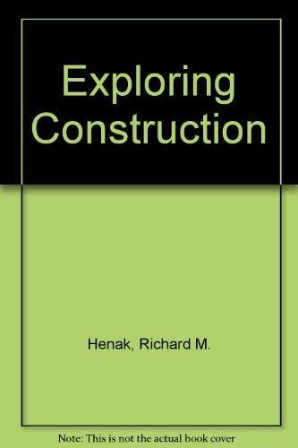 Exploring Construction [Hardcover]: Richard M. Henak