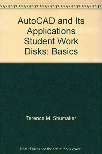 AutoCAD and Its Applications Student Work Disks: Basics (1566376874) by Terence M. Shumaker; David A. Madsen