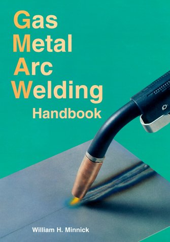 9781566376921: Gas Metal Arc Welding Handbook