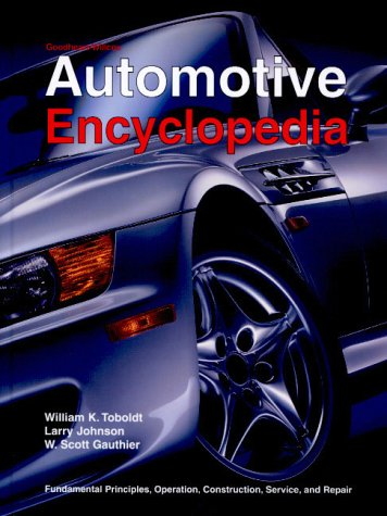 9781566377133: Automotive Encyclopedia: Fundamental Principles, Operation, Construction, Service, and Repair (GOODHEART-WILLCOX AUTOMOTIVE ENCYCLOPEDIA)