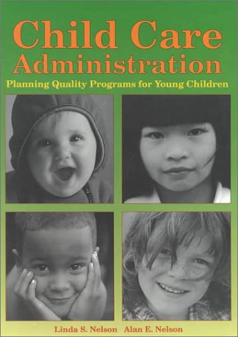9781566377201: Child Care Administration: Planning Quality Programs for Young Children
