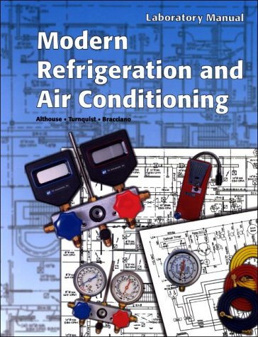 Modern Refrigeration and Air Conditioning Lab Manual: Althouse, Andrew Daniel,