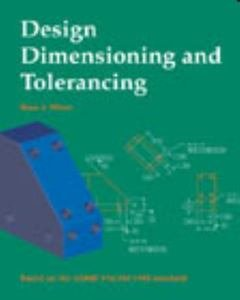 Design Dimensioning and Tolerancing: Bruce A. Wilson