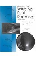 Welding Print Reading (9781566378215) by John R Walker; W Richard Polanin