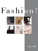 Fashion! 9781566378314 Fashion! is an exciting and colorful text designed for nonlaboratory textiles and clothing courses. This text covers all aspects of the fashion scene.