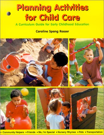 9781566378468: Planning Activities for Child Care: A Curriculum Guide for Early Childhood Education