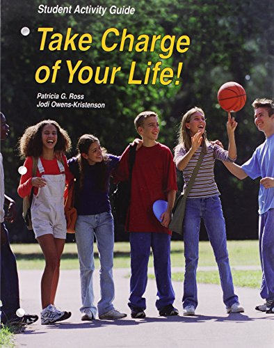 Take Charge of Your Life!: Ross Ph. D., Patricia G.; Owens-Kristenson, Jodi