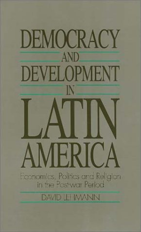 9781566390118: Democracy and Development in Latin America: Economics, Politics and Religion in the Post-War Period