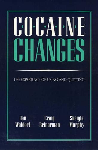 9781566390132: Cocaine Changes: The Experience of Using and Quitting (Health Society And Policy)