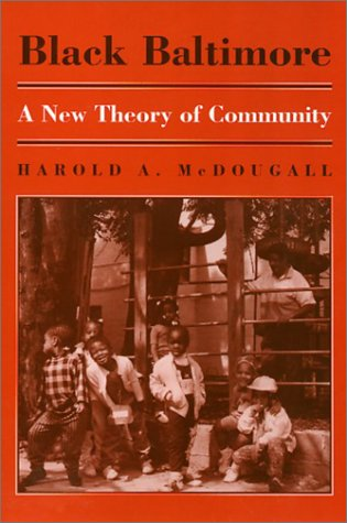 Black Baltimore: A New Theory of Community: Harold Mcdougall