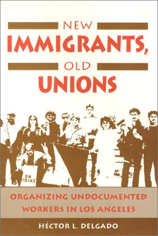 9781566390446: New Immigrants, Old Unions: Organizing Undocumented Workers in Los Angeles