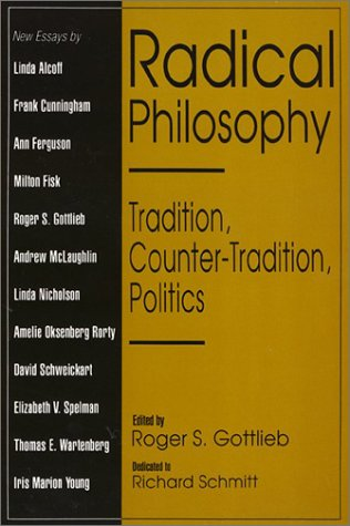 Radical Philosophy: Tradition, Counter-Tradition, Politics.: GOTTLIEB, ROGER S. (ED.)