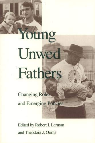 9781566390484: Young Unwed Fathers: Changing Roles and Emerging Policies