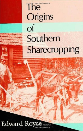 The Origins of Southern Sharecropping (Labor And Social Change): Royce, Edward