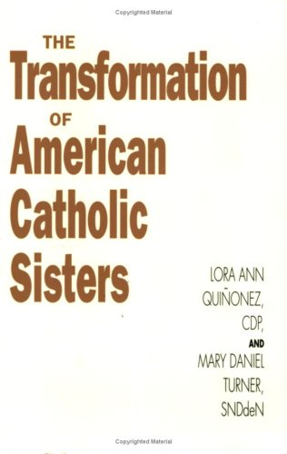 Transformation of American Catholic Sisters (Women In The Political Economy): Lora Quinonez