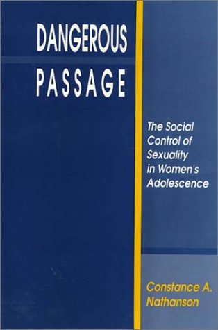 9781566390774: Dangerous Passage: The Social Control of Sexuality in Women's Adolescence (Health Society And Policy)