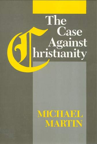9781566390811: The Case Against Christianity