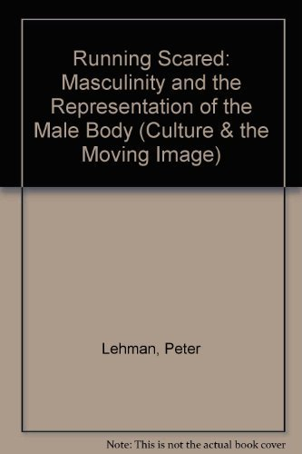 9781566390996: Running Scared: Masculinity and the Representation of the Male Body (Culture & the Moving Image)