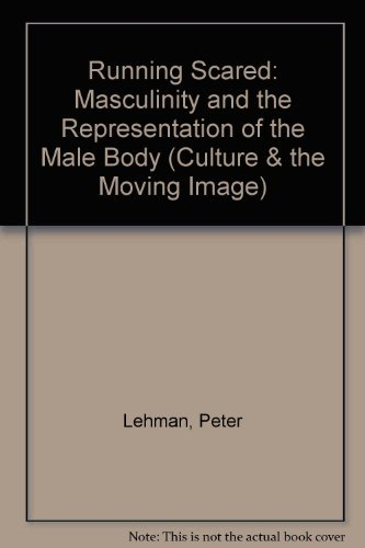 9781566390996: Running Scared: Masculinity and the Representation of the Male Body (Culture and the Moving Image)