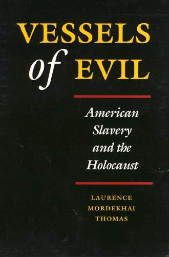 9781566391009: Vessels of Evil: American Slavery and the Holocaust