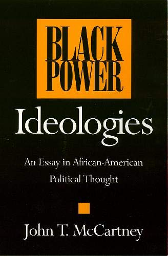 Black Power Ideologies: An Essay in African-American Political Thought: John McCartney