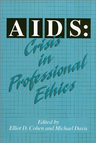 9781566391641: AIDS: Crisis in Professional Ethics