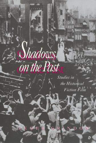 9781566391825: Shadows on the Past: Studies in the Historical Fiction Film (Culture & the Moving Image)