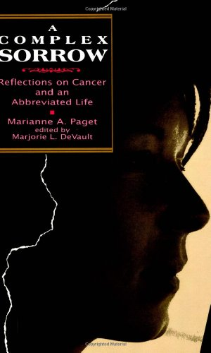 9781566391924: Complex Sorrow: Reflections on Cancer and an Abbreviated Life