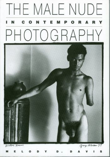 The Male Nude in Contemporary Photography (Visual: Davis, Melody